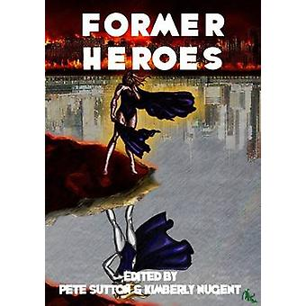 Former Heroes by sutton & peter