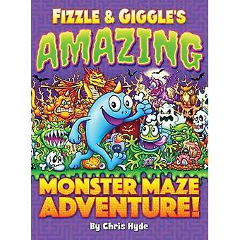 Fizzle  Giggles Amazing Monster Maze Adventure by Hyde & Chris