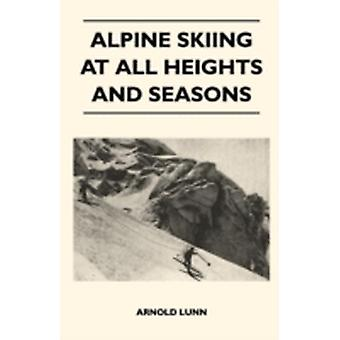 Alpine Skiing at All Heights and Seasons by Lunn & Arnold