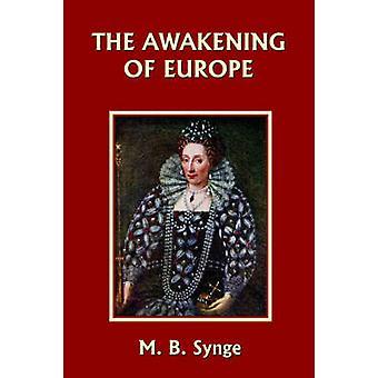 The Awakening of Europe Yesterdays Classics by Synge & M. B.