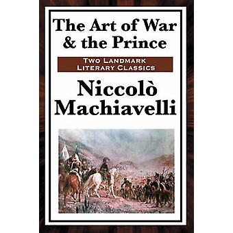 The Art of War  the Prince by Machiavelli & Niccolo