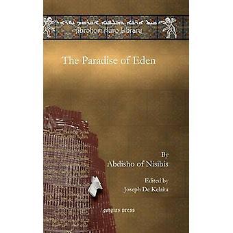 The Paradise of Eden by Abdisho of Nisibis & Edited by Joseph De Kelaita