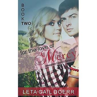 For the Love of Mercy the Bluegrass Country Series Book 2 by Doerr & Leta Gail