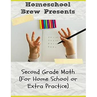 Second Grade Math For Homeschool or Extra Practice by Sherman & Greg