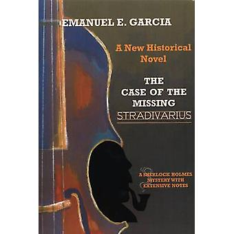 The Case of the Missing Stradivarius by Garcia & Emanuel E.