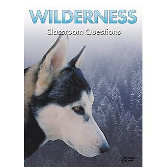 Wilderness Classroom Questions by Farrell & Amy