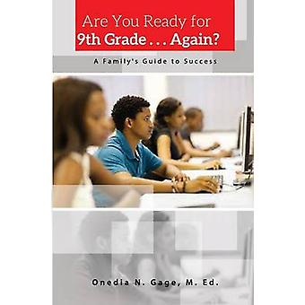 Are You Ready For 9th Grade . . . Again  A Familys Guide for Success by GAGE & ONEDIA NICOLE