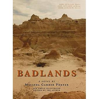 Badlands New Photo Illustrated Edition Vol 2 Num 7 Melinda Camber Porter Archive of Creative Works by Camber Porter & Melinda