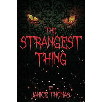 The Strangest Thing by Thomas & Janice