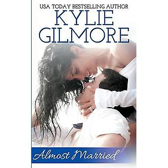 Almost Married by Gilmore & Kylie