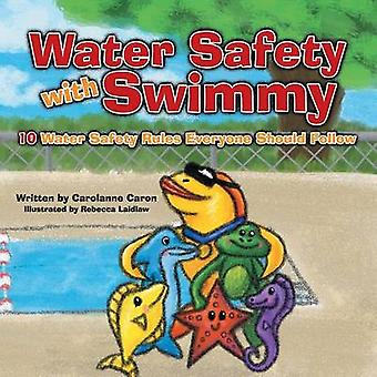 Water Safety with Swimmy 10 Water Safety Rules Everyone Should Follow by Caron & Carolanne