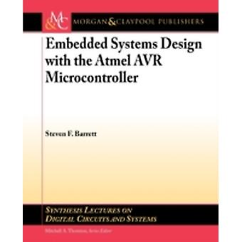 Embedded System Design with the Atmel AVR Microcontroller by Barrett & Steven