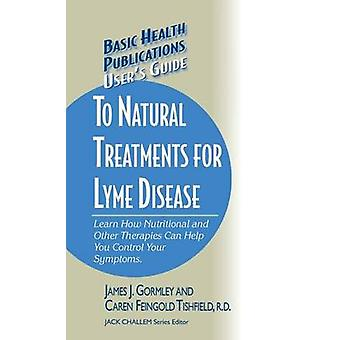 Users Guide to Natural Treatments for Lyme Disease by Gormley & James