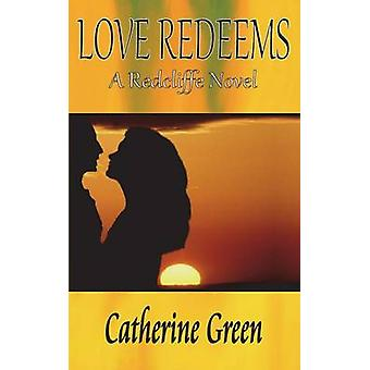 Love Redeems by Green & Catherine