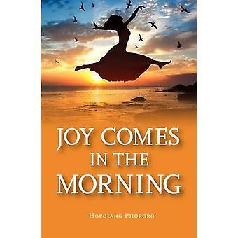 Joy in the Morning by Phororo & Hopolang