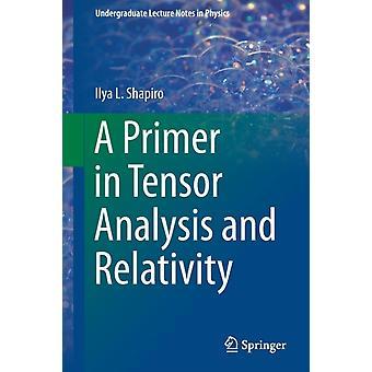 A Primer in Tensor Analysis and Relativity by Shapiro & Ilya L.