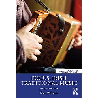 Focus Irish Traditional Music by Sean Williams