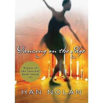 Dancing on the Edge by Han Nolan - 9780152058845 Book
