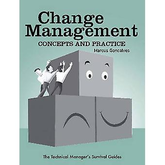 Change Management - Concepts and Practice by Marcus Goncalves - 978079