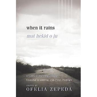 When It Rains - Tohono O'odham and Pima Poetry by Ofelia Zepeda - 9780