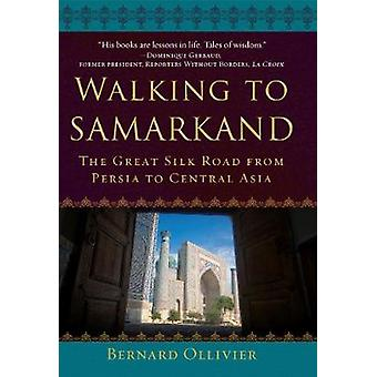 Gå til Samarkand - The Great Silk Road fra Persia til Sentral-Asia