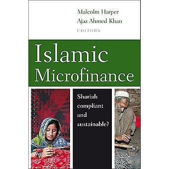 Islamic Microfinance - Shari'ah compliant and sustainable? by Malcolm