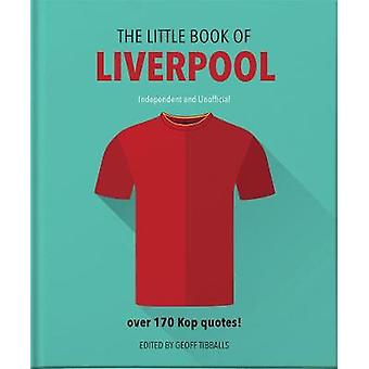 The Little Book of Liverpool - More than 170 Kop quotes by Orange Hipp