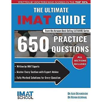 The Ultimate IMAT Guide - 650 Practice Questions - Fully Worked Soluti