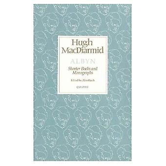 Albyn: Shorter Books and Monographs (Lives & letters: MacDiarmid 2000)