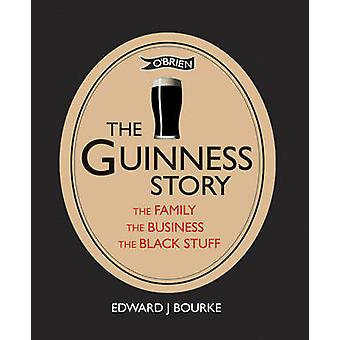 The Guinness Story - The Family - the Business and the Black Stuff by