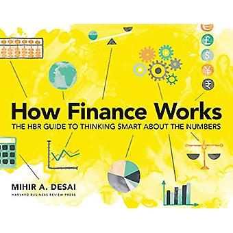 How Finance Works - The HBR Guide to Thinking Smart About the Numbers
