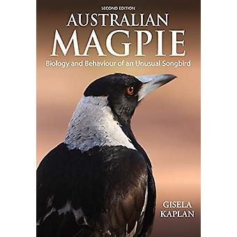 Australian Magpie - Biology and Behaviour of an Unusual Songbird by Gi