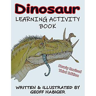 Dinosaur Learning Activity Book - 3rd Ed. by Geoff Habiger - 97819329