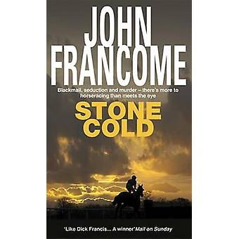 Stone Cold  A gripping racing thriller about a horse race with deadly consequences by John Francome