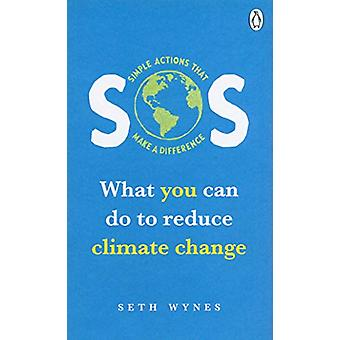 SOS - What you can do to reduce climate change - simple actions that m