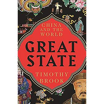 Great State - China and the World by Timothy Brook - 9781781258286 Book