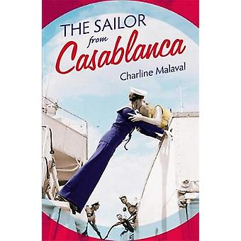 The Sailor from Casablanca - A summer read full of passion and betraya