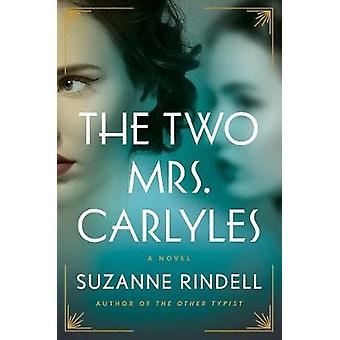 The Two Mrs. Carlyles by Suzanne Rindell - 9780525539209 Book
