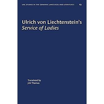 Ulrich von Liechtenstein's Service of Ladies by J. W. Thomas - 978146