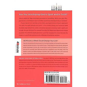 Living a Life of True Worship by Kay Arthur & Diane Vereen