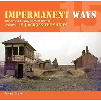 Impermanent Ways 15  Across The Shires by Jeffery Grayer