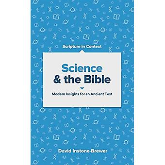 Science and the Bible  Modern Insights for an Ancient Text by David Instone Brewer