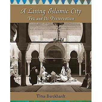 A Living Islamic City by Burckhardt & Titus