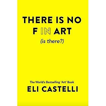 There is No F in ART (is� there?)