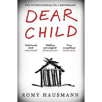 Dear Child The twisty thriller that starts where others end
