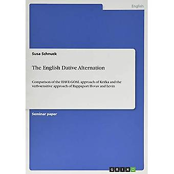 The English Dative Alternation:Comparison of the HAVE-GOAL approach of Krifka and the verb-sensitive approach of Rappaport Hovav and Levin