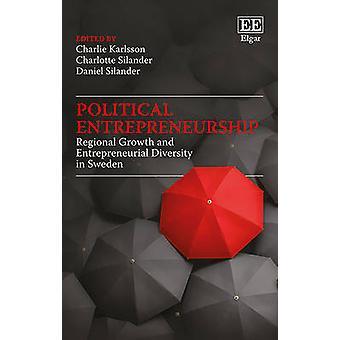 Political Entrepreneurship - Regional Growth and Entrepreneurial Diversity in Sweden
