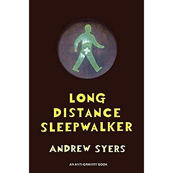 Long Distance Sleepwalker by Andrew Syers - 9780956686725 Book