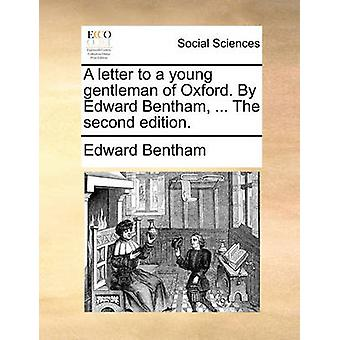 A Letter to a Young Gentleman of Oxford. by Edward Bentham - ... the