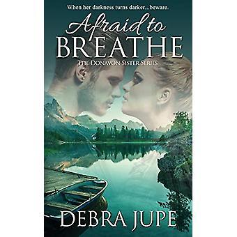 Afraid to Breathe by Debra Jupe - 9781509223961 Book